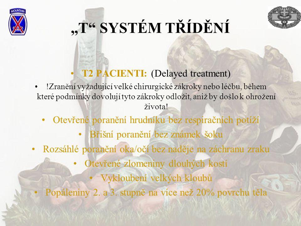 """T SYSTÉM TŘÍDĚNÍ T2 PACIENTI: (Delayed treatment)"