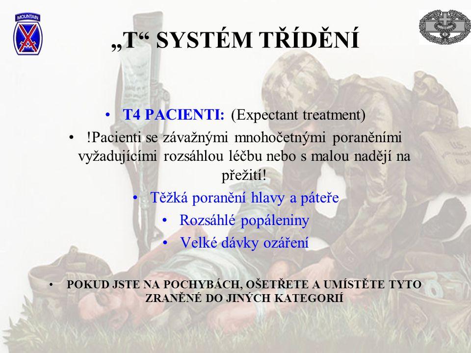 """""""T SYSTÉM TŘÍDĚNÍ T4 PACIENTI: (Expectant treatment)"""