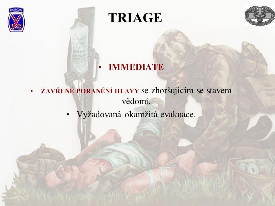 TRIAGE IMMEDIATE Vyžadovaná okamžitá evakuace.