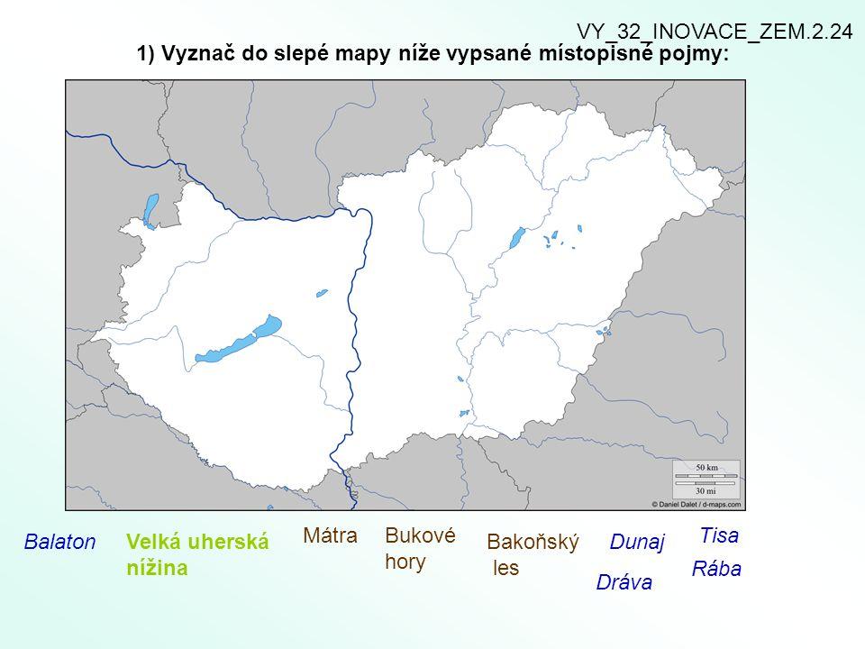 1) Vyznač do slepé mapy níže vypsané místopisné pojmy: