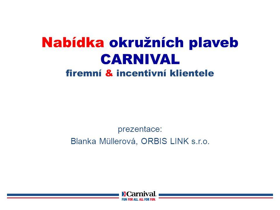 Nabídka okružních plaveb CARNIVAL firemní & incentivní klientele