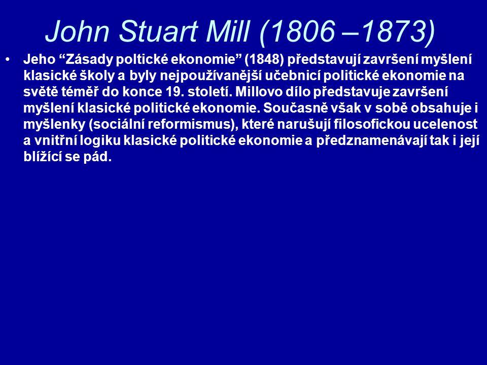 John Stuart Mill (1806 –1873)