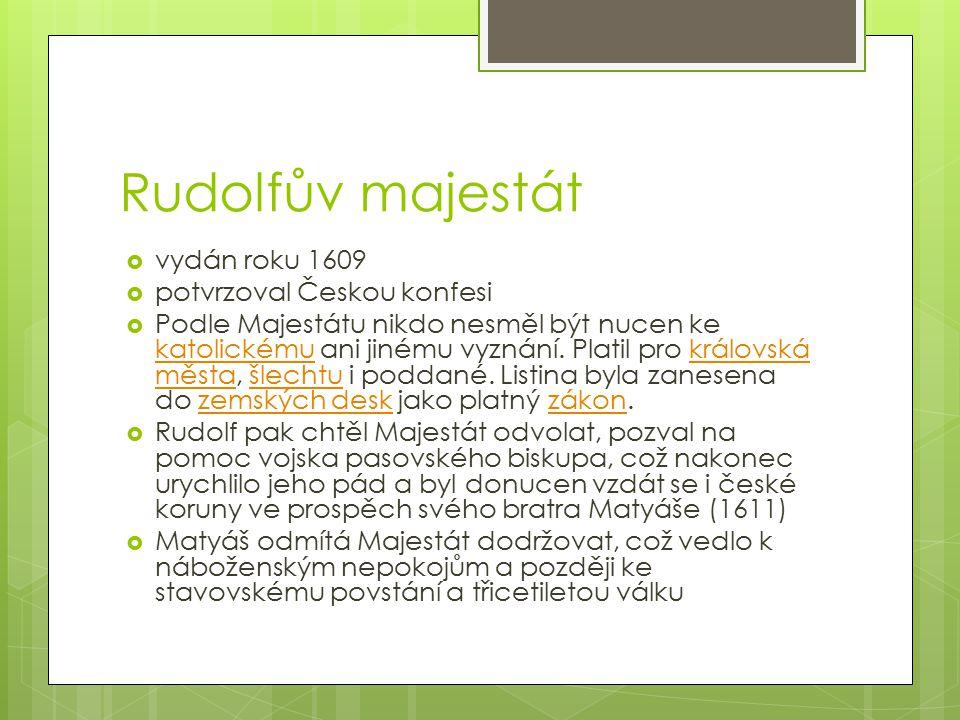 Rudolfův majestát vydán roku 1609 potvrzoval Českou konfesi
