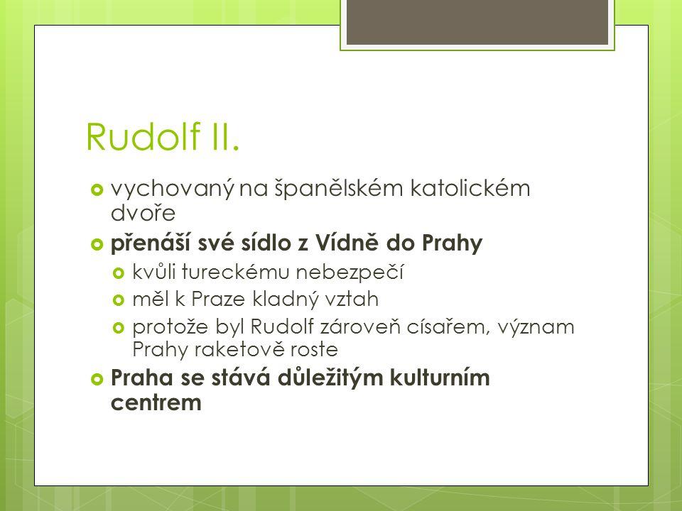 Rudolf II. vychovaný na španělském katolickém dvoře