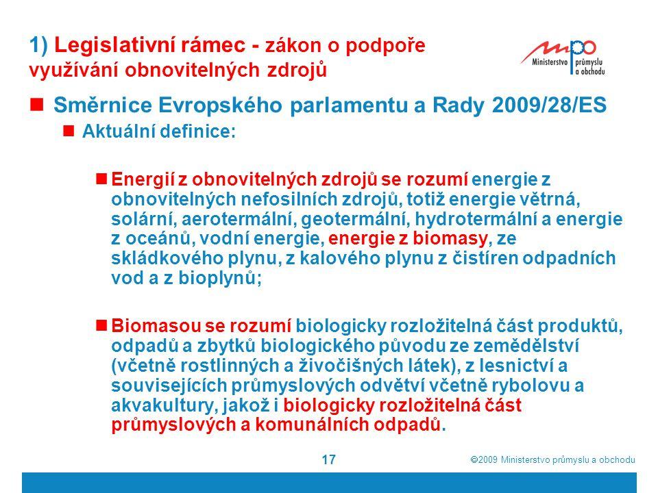 1) Legislativní rámec - zákon o podpoře využívání obnovitelných zdrojů