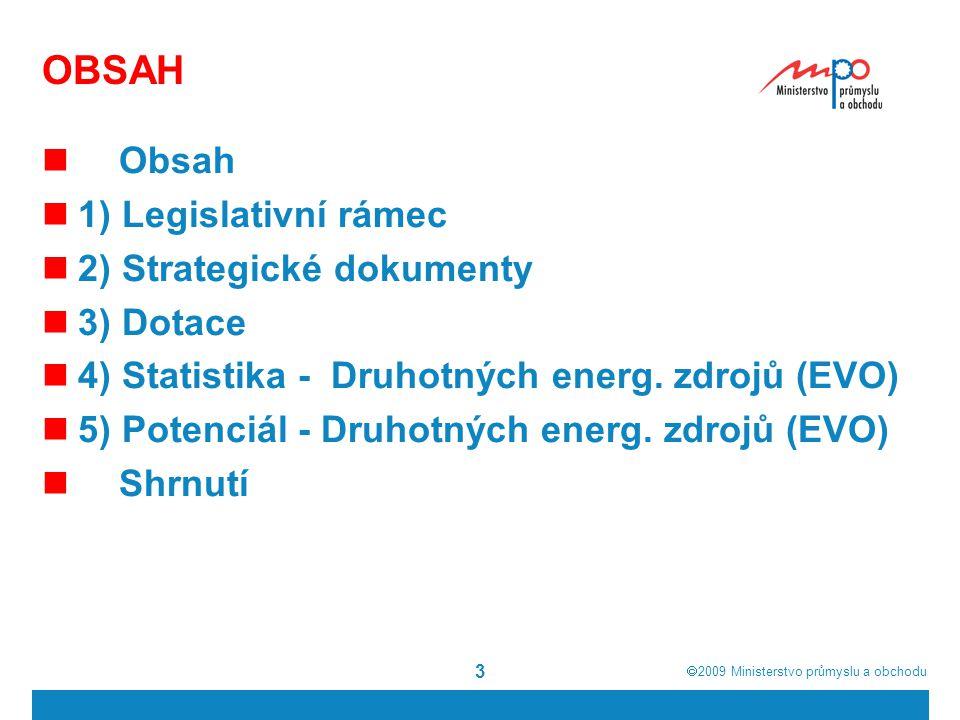 OBSAH Obsah 1) Legislativní rámec 2) Strategické dokumenty 3) Dotace