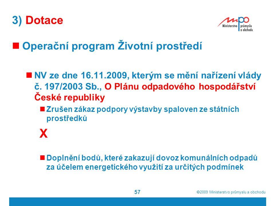 X 3) Dotace Operační program Životní prostředí