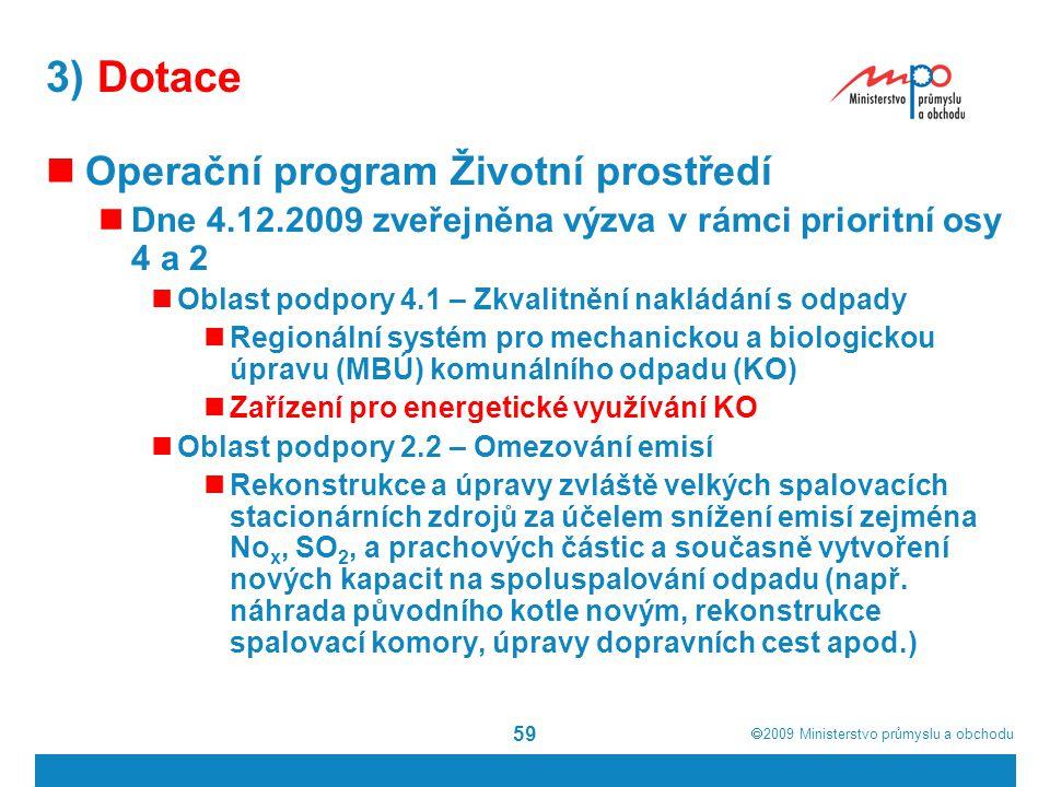3) Dotace Operační program Životní prostředí