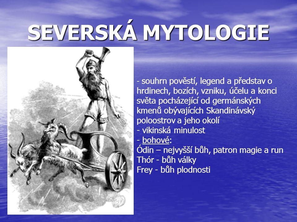 SEVERSKÁ MYTOLOGIE vikinská minulost bohové: