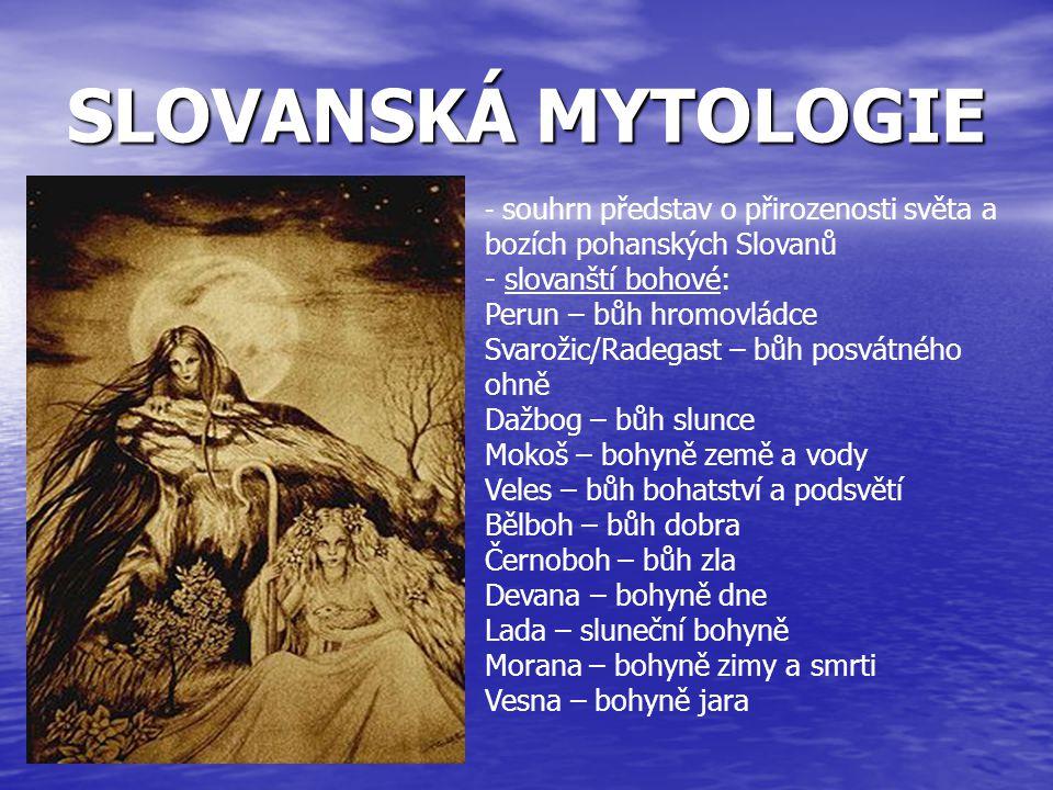 SLOVANSKÁ MYTOLOGIE slovanští bohové: Perun – bůh hromovládce