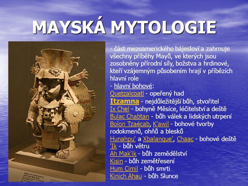 MAYSKÁ MYTOLOGIE Itzamna - nejdůležitější bůh, stvořitel