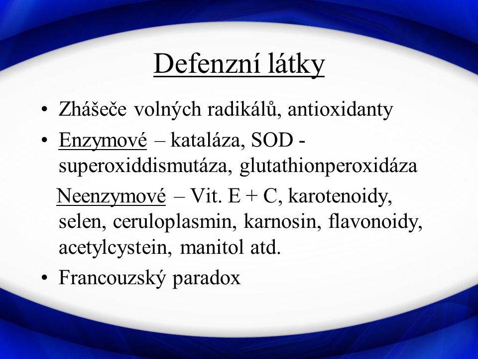Defenzní látky Zhášeče volných radikálů, antioxidanty