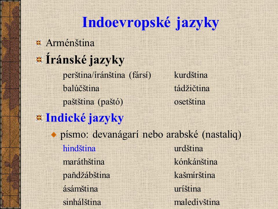 Indoevropské jazyky Íránské jazyky Indické jazyky Arménština