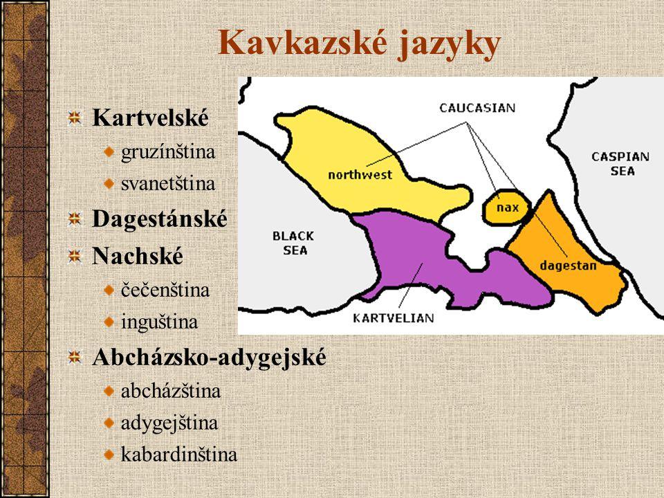 Kavkazské jazyky Kartvelské Dagestánské Nachské Abcházsko-adygejské
