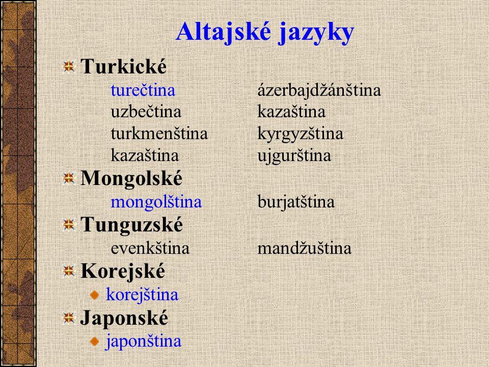 Altajské jazyky Turkické Mongolské Tunguzské Korejské Japonské
