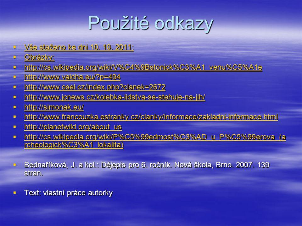 Použité odkazy Vše staženo ke dni 10. 10. 2011: Obrázky:
