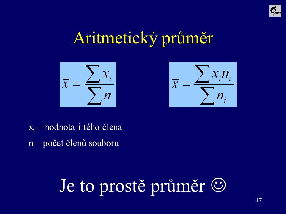 Je to prostě průměr  Aritmetický průměr xi – hodnota i-tého člena