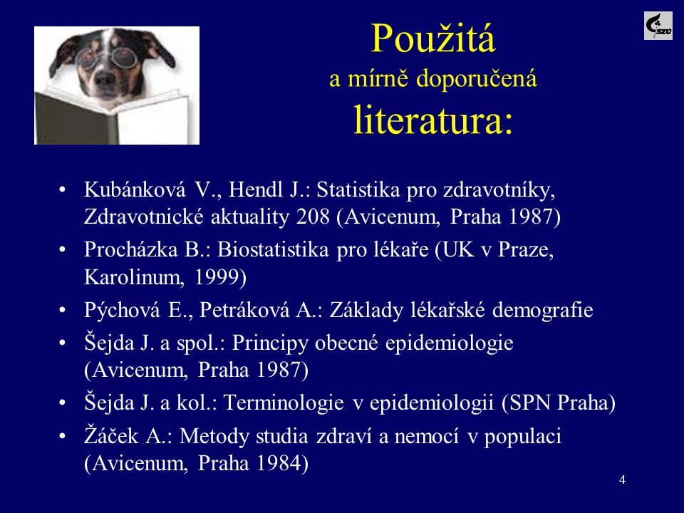 Použitá a mírně doporučená literatura: