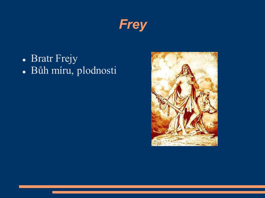 Frey Bratr Frejy Bůh míru, plodnosti