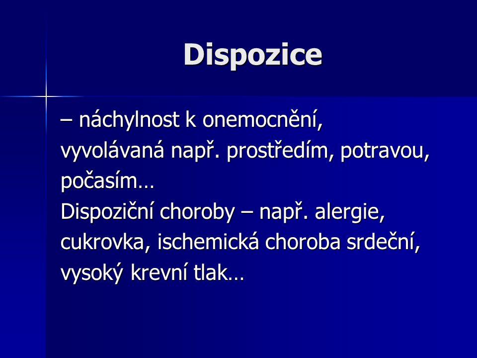 Dispozice – náchylnost k onemocnění,
