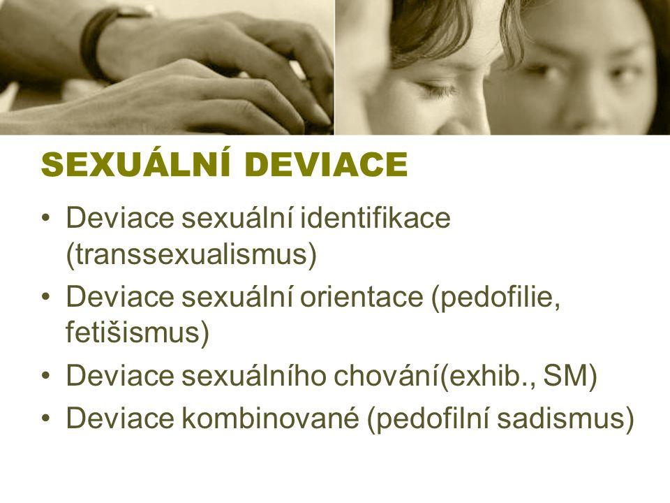 SEXUÁLNÍ DEVIACE Deviace sexuální identifikace (transsexualismus)