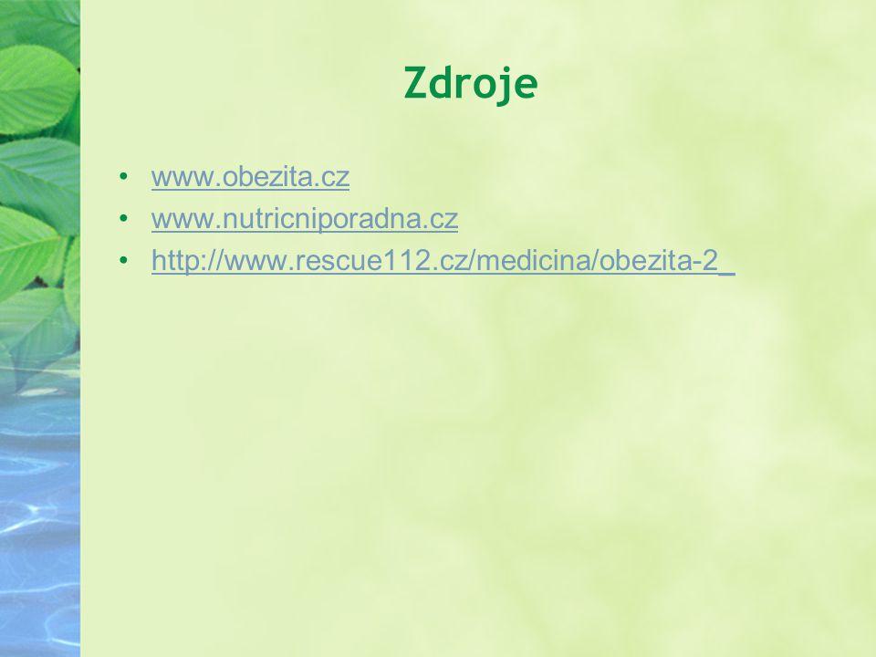 Zdroje www.obezita.cz www.nutricniporadna.cz