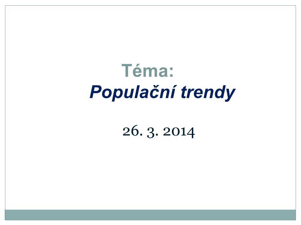 Téma: Populační trendy