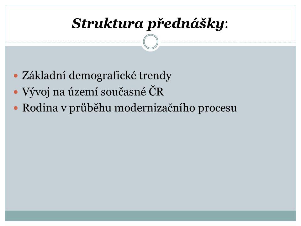 Struktura přednášky: Základní demografické trendy