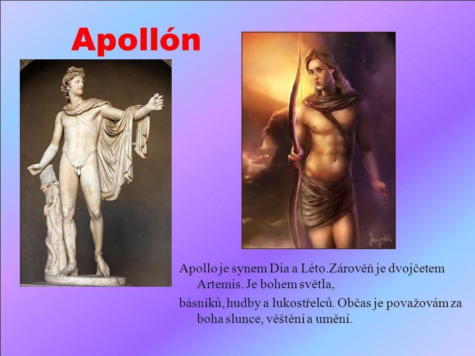 Apollón Apollo je synem Dia a Léto.Zárověň je dvojčetem Artemis. Je bohem světla,