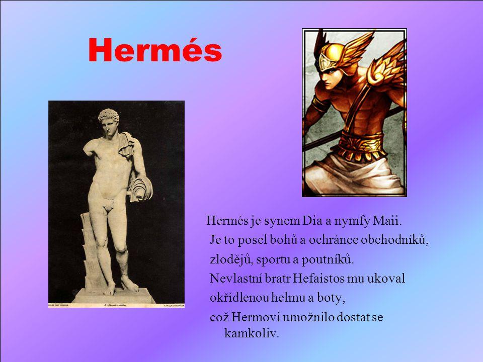 Hermés Hermés je synem Dia a nymfy Maii.