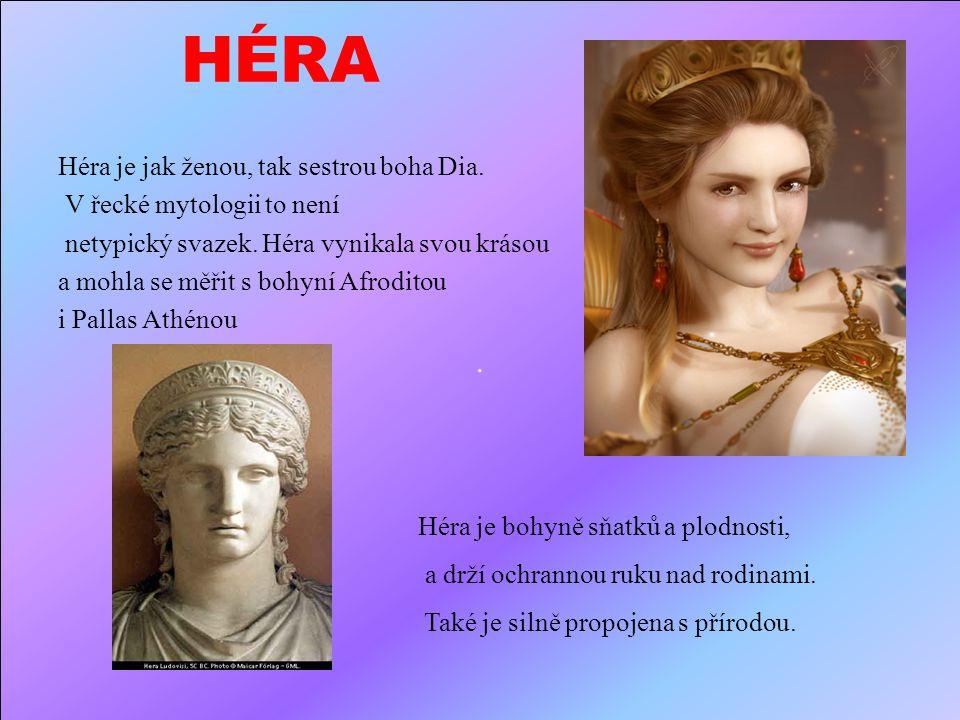 HÉRA . Héra je jak ženou, tak sestrou boha Dia.