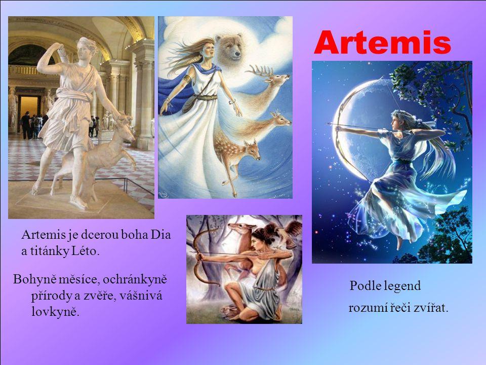Artemis Artemis je dcerou boha Dia a titánky Léto.