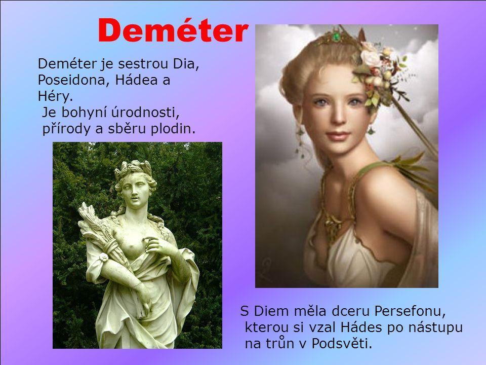 Deméter Deméter je sestrou Dia, Poseidona, Hádea a Héry.