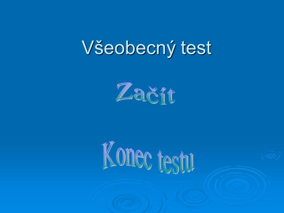 Všeobecný test Začít Konec testu
