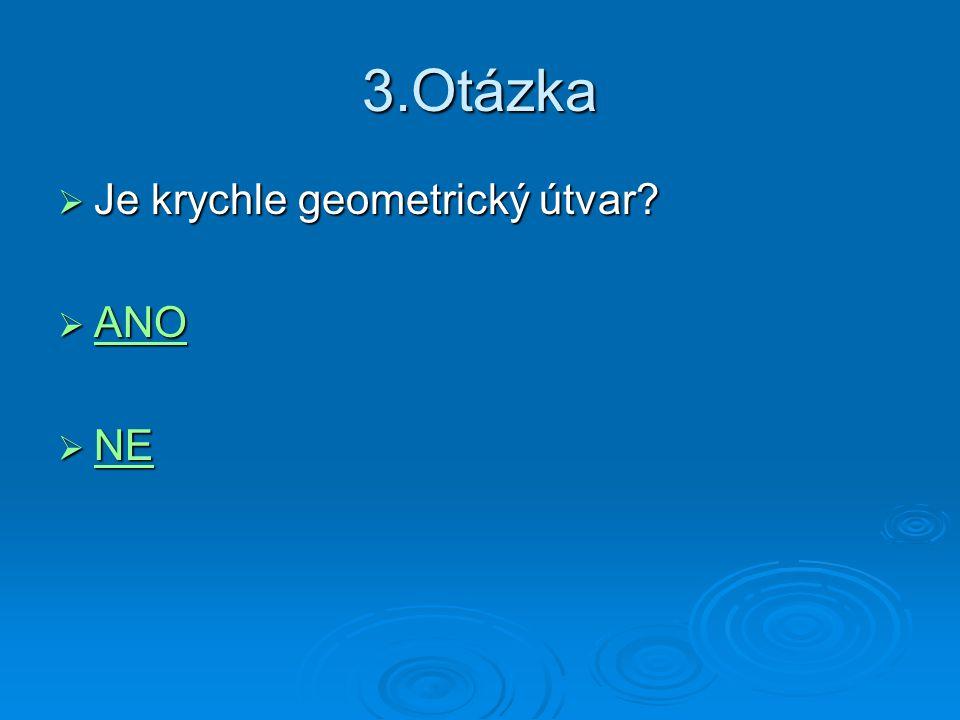 3.Otázka Je krychle geometrický útvar ANO NE