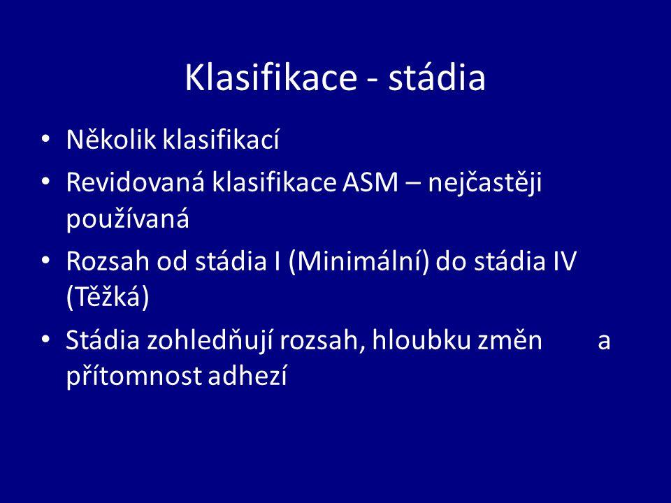 Klasifikace - stádia Několik klasifikací