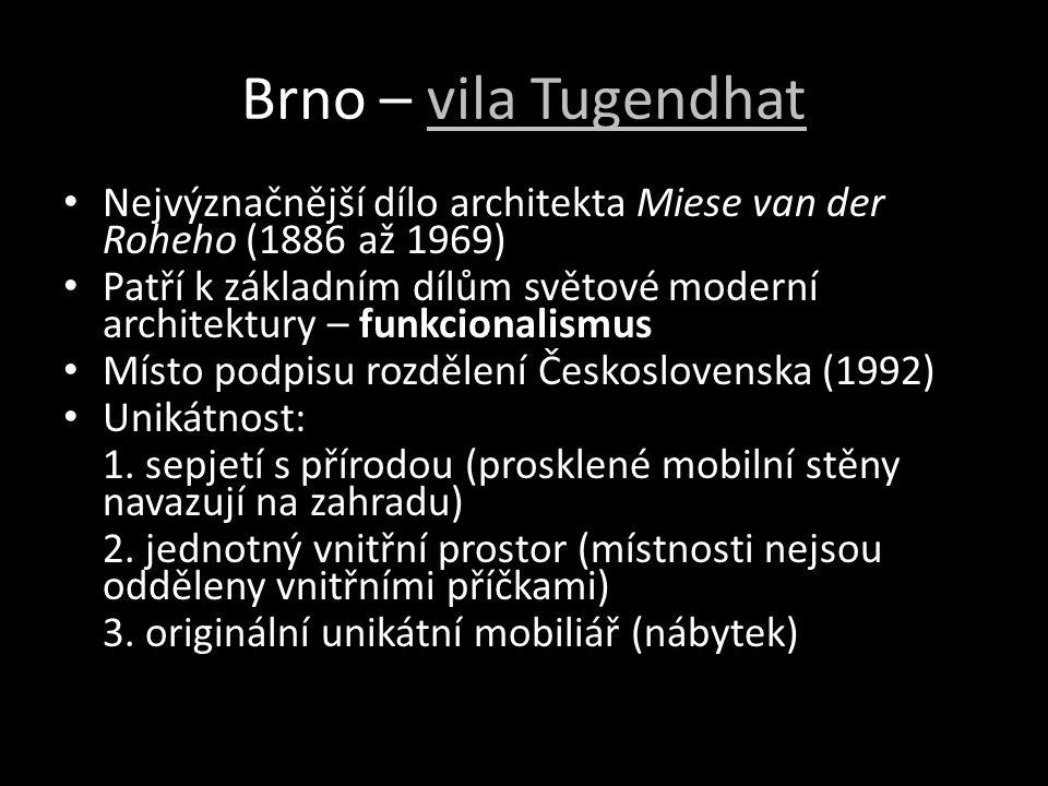 Brno – vila Tugendhat Nejvýznačnější dílo architekta Miese van der Roheho (1886 až 1969)
