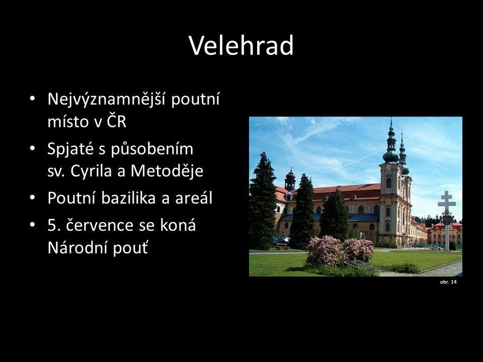 Velehrad Nejvýznamnější poutní místo v ČR