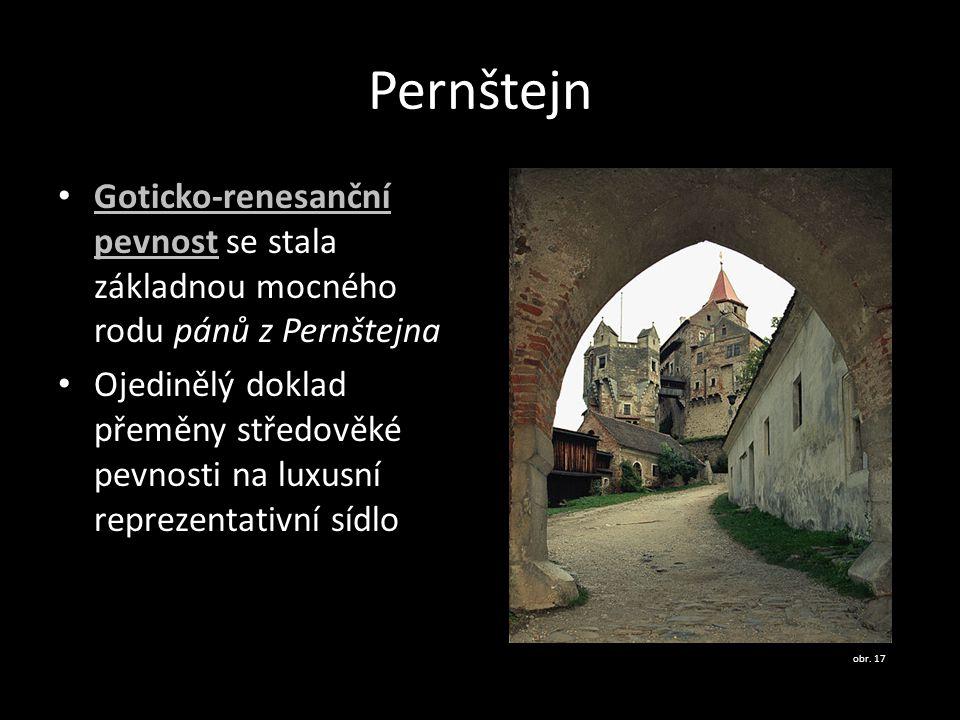 Pernštejn Goticko-renesanční pevnost se stala základnou mocného rodu pánů z Pernštejna.