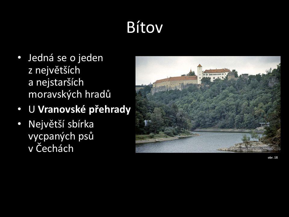 Bítov Jedná se o jeden z největších a nejstarších moravských hradů