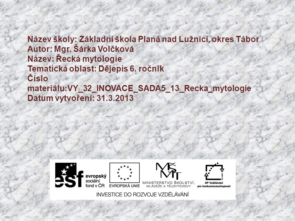 Název školy: Základní škola Planá nad Lužnicí, okres Tábor Autor: Mgr