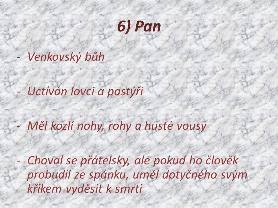 6) Pan Venkovský bůh Uctíván lovci a pastýři