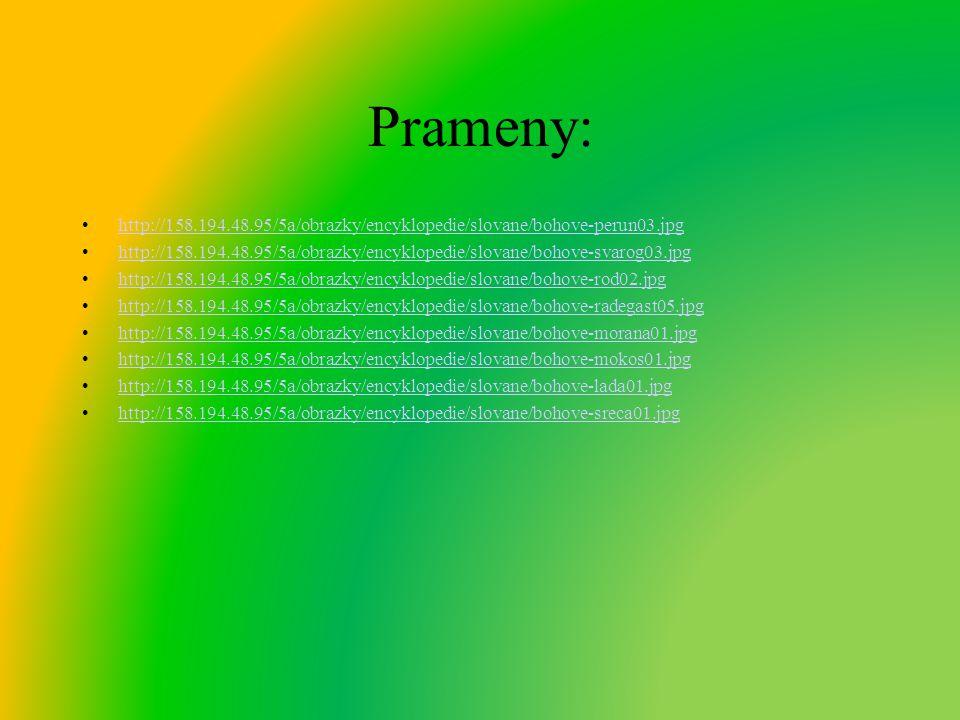 Prameny: http://158.194.48.95/5a/obrazky/encyklopedie/slovane/bohove-perun03.jpg.