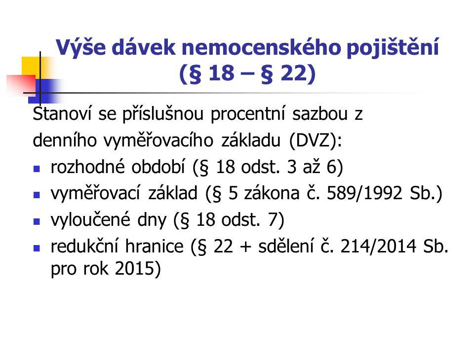 Výše dávek nemocenského pojištění (§ 18 – § 22)