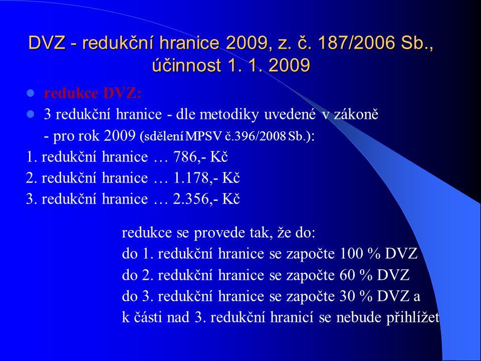 DVZ - redukční hranice 2009, z. č. 187/2006 Sb., účinnost 1. 1. 2009