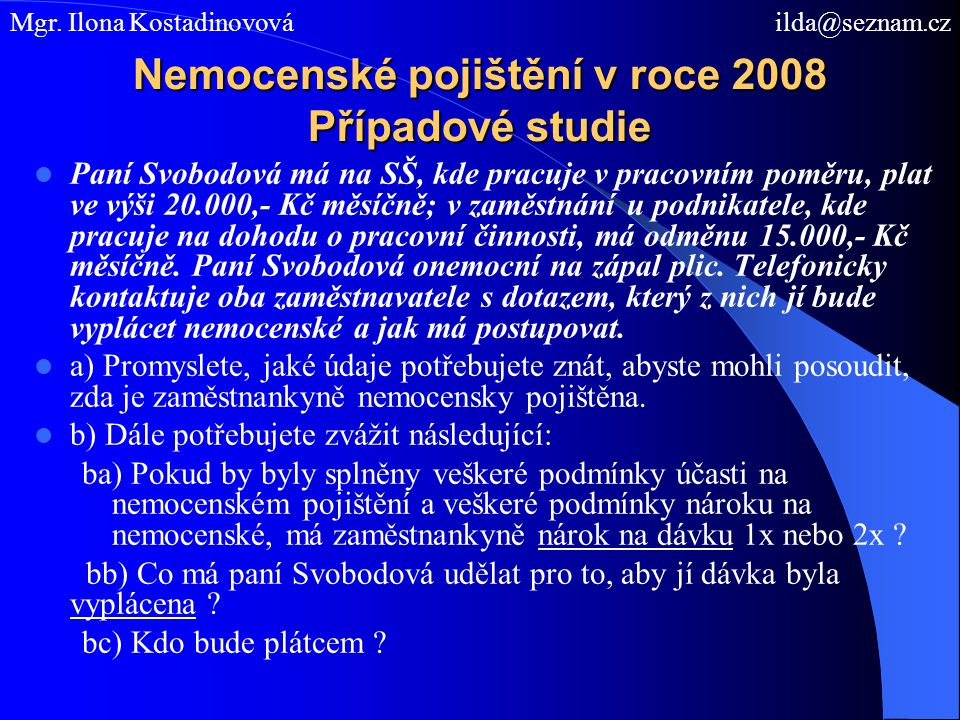 Nemocenské pojištění v roce 2008 Případové studie