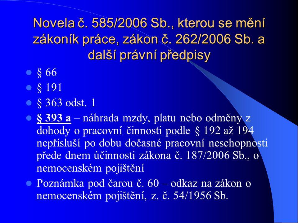 Novela č. 585/2006 Sb. , kterou se mění zákoník práce, zákon č