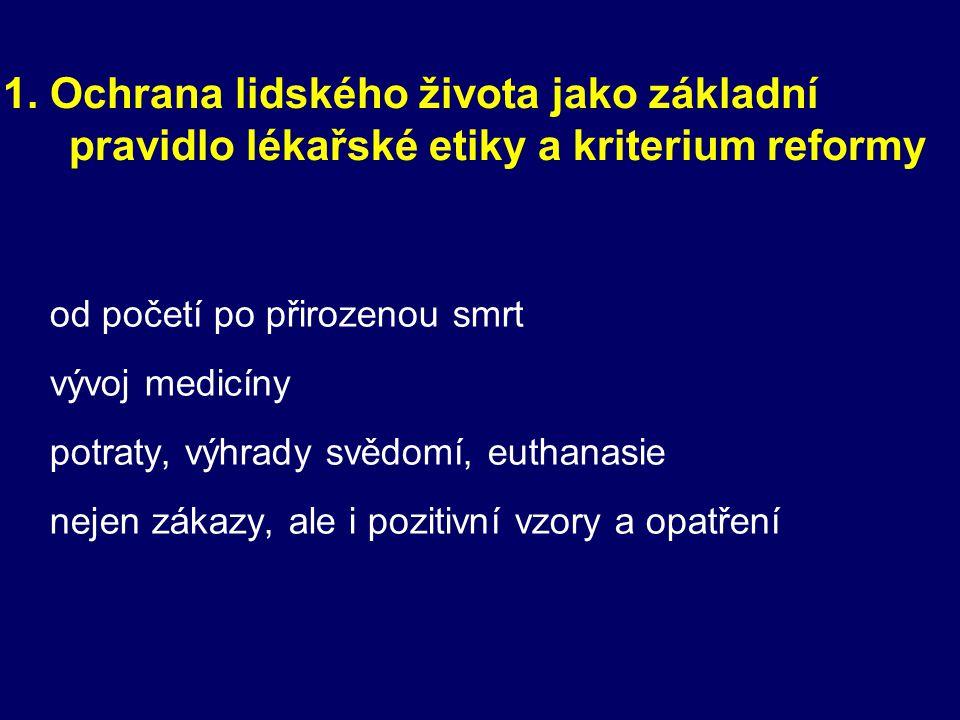 1. Ochrana lidského života jako základní pravidlo lékařské etiky a kriterium reformy