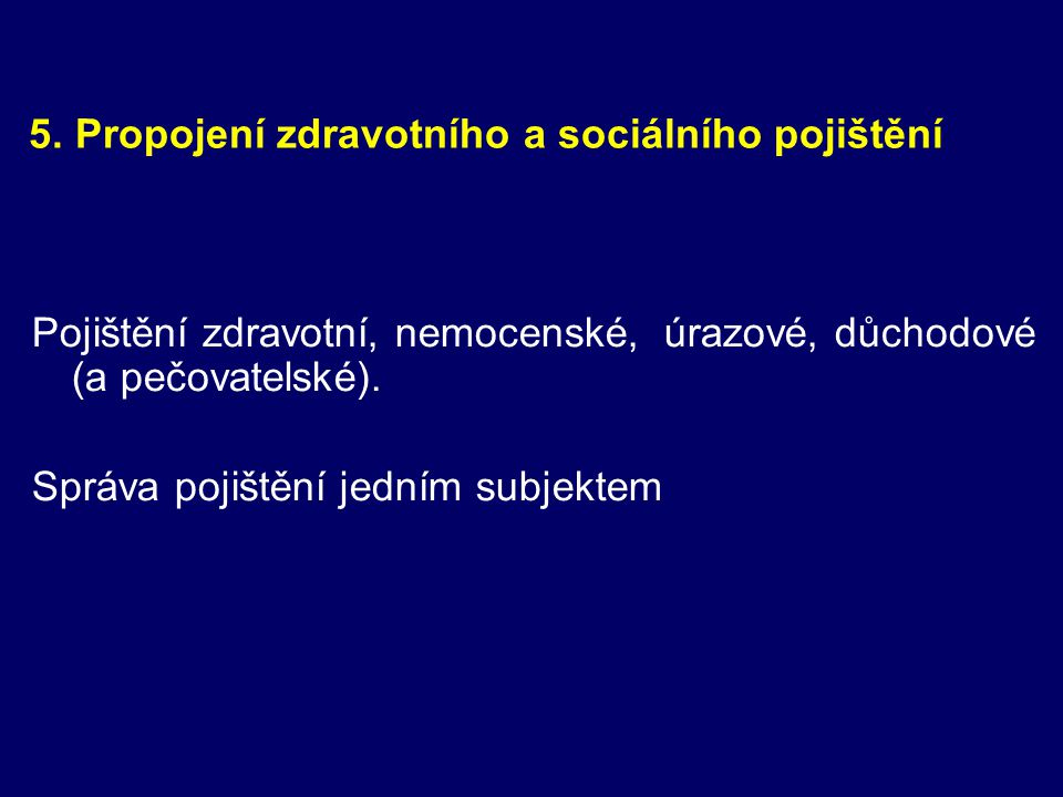 5. Propojení zdravotního a sociálního pojištění