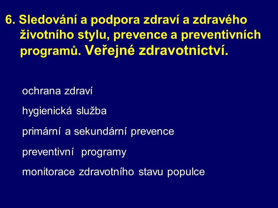 6. Sledování a podpora zdraví a zdravého životního stylu, prevence a preventivních programů. Veřejné zdravotnictví.